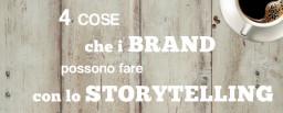 4 cose che i brand possono fare con lo storytelling